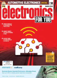 Electronics For You March 2019