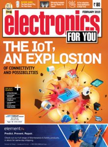 Electronics For You February 2019